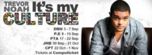 "Poster for Trevor Noah ""Its My Culture"".Pictures from www.trevor noah.co.za"